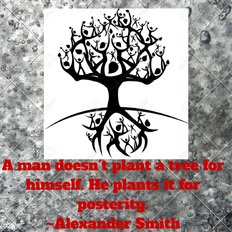 A man doesn't plant a tree for himself.-2
