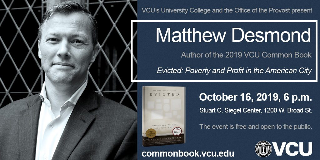 Author of Evicted, Matthew Desmond, will speak at the Siegal Center on October 16, 2019 at 6:00PM.