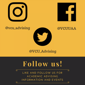 Like and follow us for Academic Advising information and events! Instagram: @vcu_advising, Facebook: @VCUUAA, and Twitter: @VCU_Advising