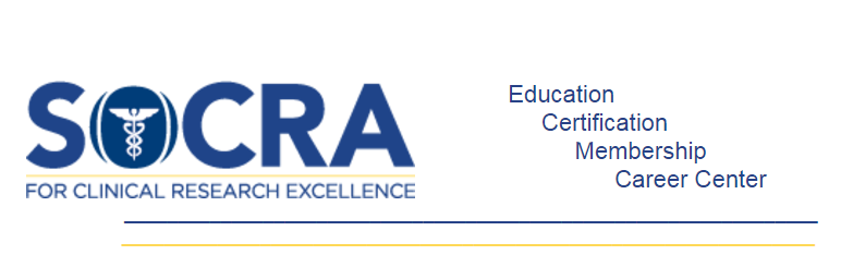 SOCRA For Clinical Research Excellence. Education, Certification, Membership, Career Center